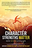 Character Strengths Matter: How to Live a Full Life (Positive Psychology News)