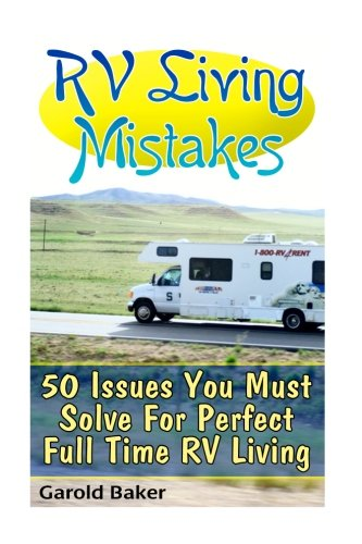 Download RV Living Mistakes: 50 Issues You Must Solve For Perfect Full Time RV Living ebook