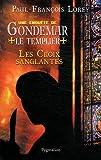 Les croix sanglantes : Une enquête de Gondemar le Templier
