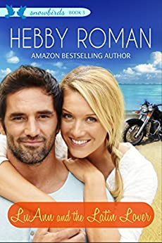 LuAnn and the Latin Lover (Snowbirds Series Book 3) by [Roman, Hebby]