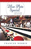 img - for Blue Plate Special: A Novel of Love, Loss, and Food book / textbook / text book
