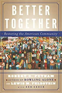 com bowling alone the collapse and revival of american better together restoring the american community