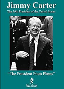 "Jimmy Carter: ""The President from Plains"""