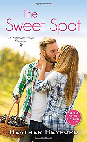 The Sweet Spot (A Willamette Valley (Sweet Spot)