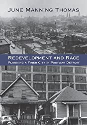 Redevelopment and Race: Planning a Finer City in Postwar Detroit (Great Lakes Books Series)