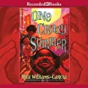 One Crazy Summer Hörbuch von Rita Williams-Garcia Gesprochen von: Sisi Aisha Johnson