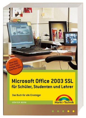Microsoft Office 2003 SSL - Schüler, Studenten und Lehrer: Das Buch für alle Einsteiger (Sonstige Bücher M+T)