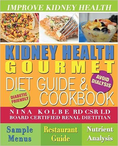 Kidney health gourmet diet guide cookbook nina kolbe kidney health gourmet diet guide cookbook nina kolbe 9780615234380 amazon books forumfinder Gallery