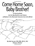 Come Home Soon, Baby Brother!, Debi Iarussi, 1930775261