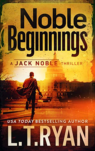 Book: Noble Beginnings - A Jack Noble Thriller (Jack Noble #1) by L.T. Ryan