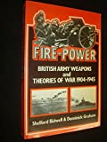 img - for Fire Power: British Army Weapons and Theories, 1904-1945 by Shelford Bidwell (1985-09-30) book / textbook / text book