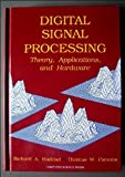 Digital Signal Processing : Theory, Applications and Hardware, Haddad, Richard A. and Parsons, Thomas W., 0716782065