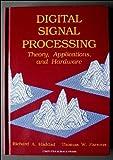 Digital Signal Processing : Theory, Applications and Hardware, Haddad, Richard A. and Parsons, Thomas W., 0716782065
