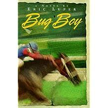 Bug Boy: A Novel