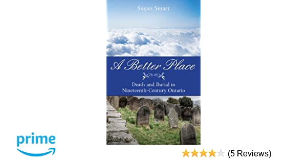 A Better Place: Death and Burial in Nineteenth-Century Ontario
