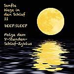 Sanfte Wege in den Schlaf 2: DEEP:SLEEP - Folge dem 8-Stunden-Schlaf-Zyklus   Patrick Lynen