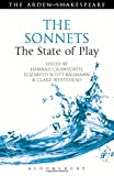 The Sonnets: The State of Play (Arden Shakespeare The State of Play)
