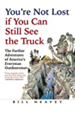You're Not Lost if You Can Still See the Truck