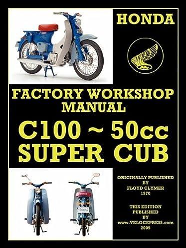 honda motorcycles workshop manual c100 super cub floyd clymer rh amazon com honda super cub service manual pdf honda super cub owners manual