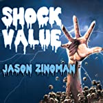 Shock Value: How a Few Eccentric Outsiders Gave Us Nightmares, Conquered Hollywood, and Invented Modern Horror | Jason Zinoman