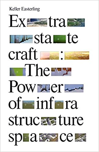 Extrastatecraft: The Power of Infrastructure Space: Amazon.es: Keller Easterling: Libros en idiomas extranjeros