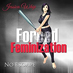 Forced Feminization: No Escape