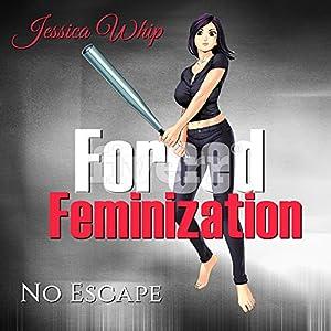Forced Feminization: No Escape Audiobook