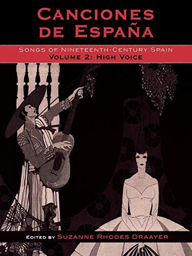 Canciones de España: Songs of Nineteenth-Century Spain, High Voice (Canciones de Espana: Songs Of Nineteenth-Century Spa