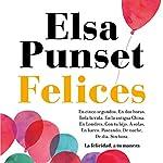 Felices: La felicidad, a tu manera | Elsa Punset