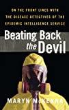 img - for Beating Back the Devil by Maryn McKenna (2008-07-28) book / textbook / text book