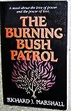 The Burning Bush Patrol, Richard J. Marshall, 0884948048