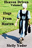 Heaven Driven: Volume Two: Hugs in Heaven (Amish Romance, Christian Fiction Short Story Series)