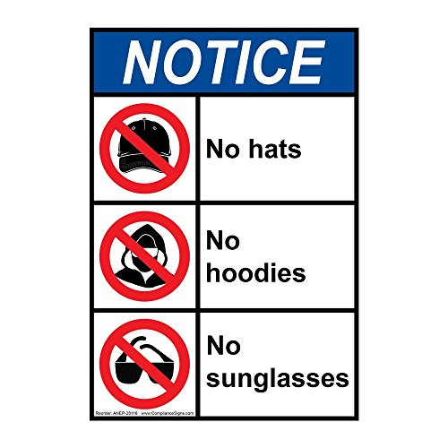 ComplianceSigns Vertical Plastic ANSI NOTICE No Hats No Hoodies No Sunglasses Sign, 10 X 7 in. with English Text and Symbol, - Sunglasses Sign