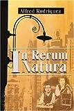 In Rerum Natura, Alfred Rodriguez, 0595166652