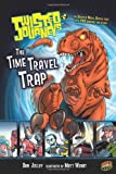 The Time Travel Trap (Twisted Journeys (Paperback))