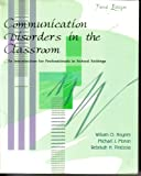 Communication Disorders in the Classroom : An Introduction for Professionals in School Settings, Haynes, 078725830X