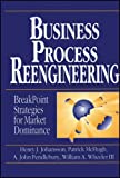 img - for Business Process Reengineering: Breakpoint Strategies for Market Dominance book / textbook / text book