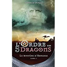 Le mystère d'abraxas (L'ordre des 5 dragons)