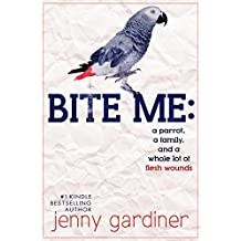 Bite Me: A parrot, a family, and a whole lot of flesh wounds