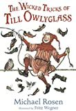 img - for The Wicked Tricks of Till Owlyglass book / textbook / text book