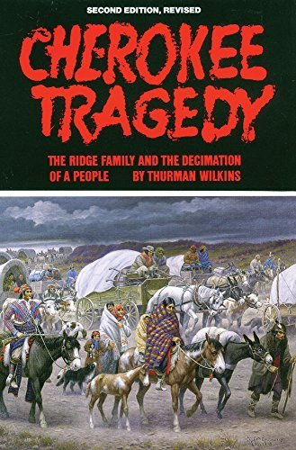Cherokee Tragedy: The Ridge Family and the Decimation of a People (The Civilization of the American Indian Series) by Thurman Wilkins (1989-09-15)