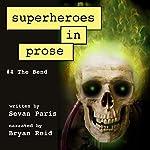Superheroes in Prose, Volume Four: The Bend | Sevan Paris