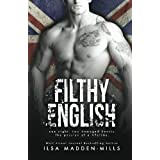 Filthy English: (Stand-alone British Romance)