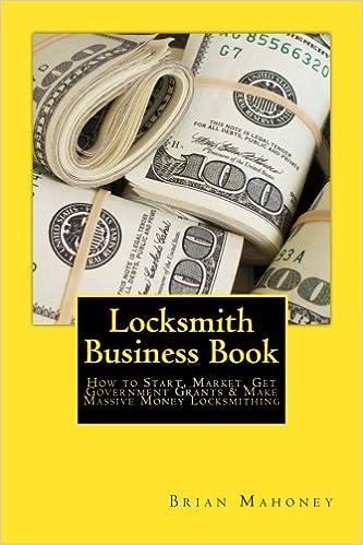 Locksmith Business Book: How to Start, Market, Get