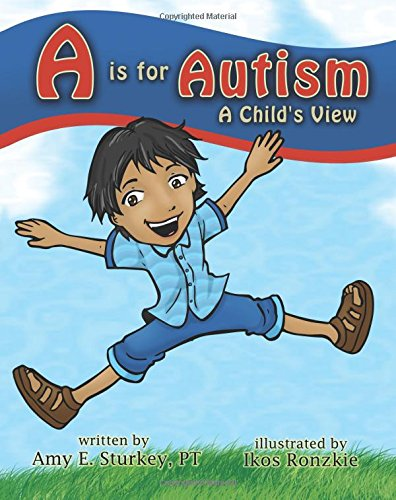 A is for Autism: A Child's View (ABC's of Childhood Challenges) (Volume 1) pdf