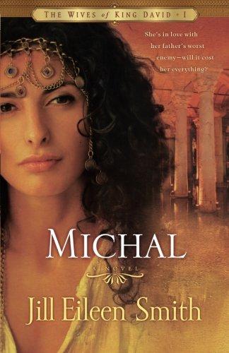 Michal: A Novel (The Wives of King David)