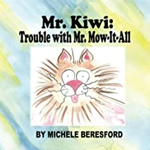 Mr Kiwi and the Trouble With Mr. Mow-It-All (A Mr. Kiwi Book) (Volume 1)