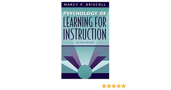 Psychology Of Learning For Instruction By Marcy P Driscoll 2nd