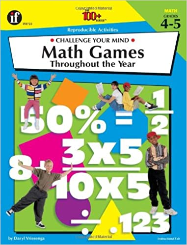 Math Games Throughout the Year: Challenge Your Mind, Grades 4-5 ...