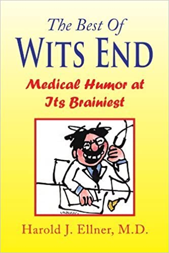 The Best Of Wits End: Medical Humor At Its Brainiest by Harold J Ellner (2008-11-11)